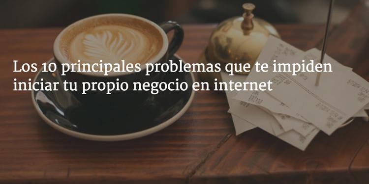 10problemas-iniciar-propio-negocio-internet